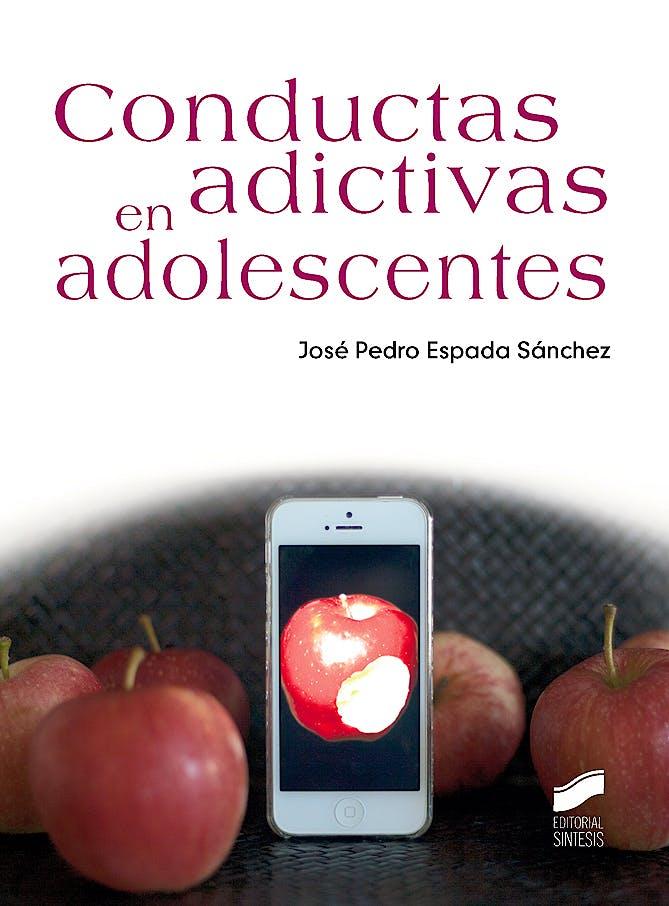 Portada del libro 9788490771990 Conductas Adictivas en Adolescentes