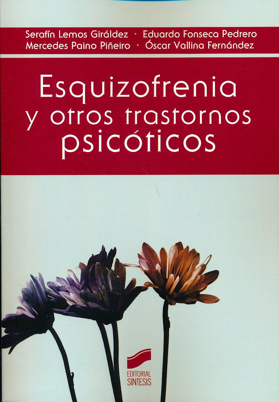 Portada del libro 9788490772058 Esquizofrenia y Otros Trastornos Psicóticos