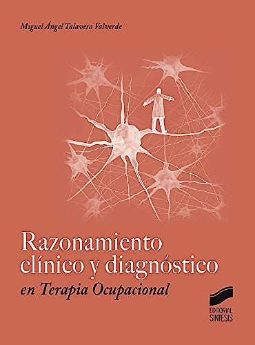 Portada del libro 9788490772065 Razonamiento Clínico y Diagnóstico en Terapia Ocupacional