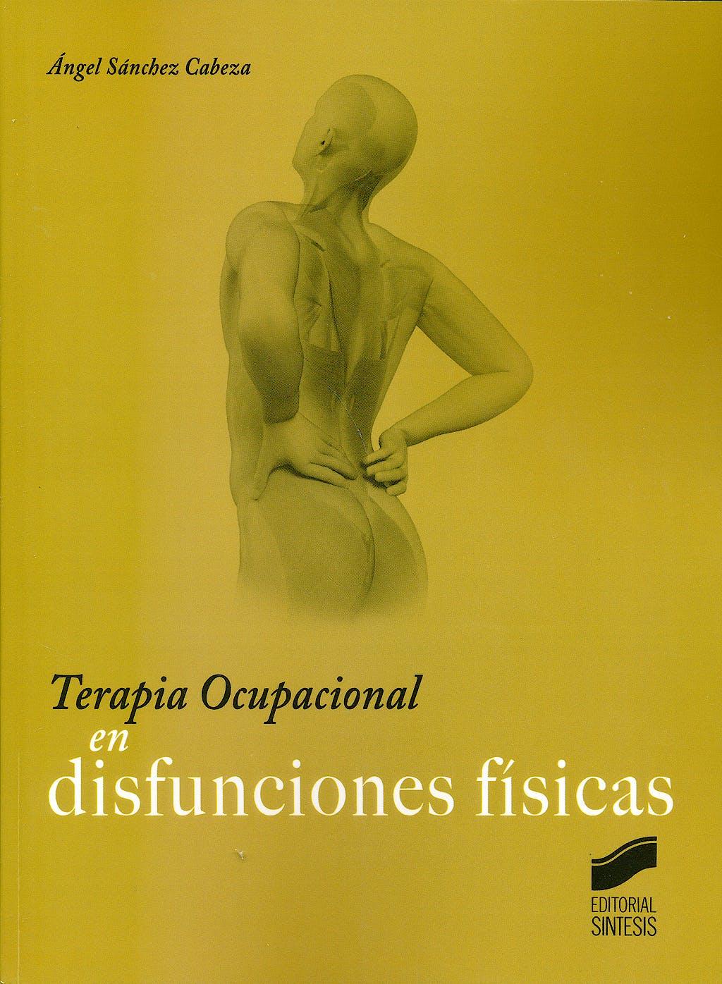 Portada del libro 9788490772072 Terapia Ocupacional en Disfunciones Fisicas