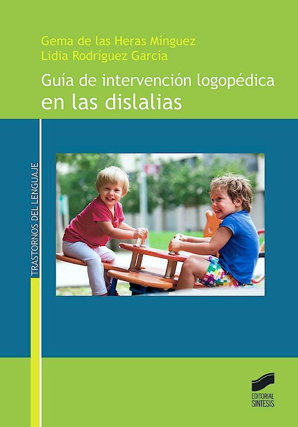 Portada del libro 9788490772140 Guía de Intervención Logopédica en las Dislalias