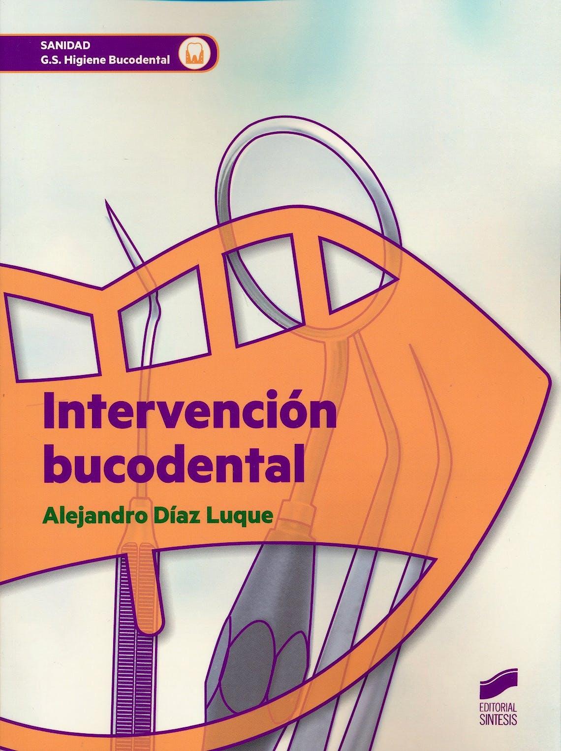 Portada del libro 9788490772737 Intervención Bucodental (Grado Superior Higiene Bucodental)