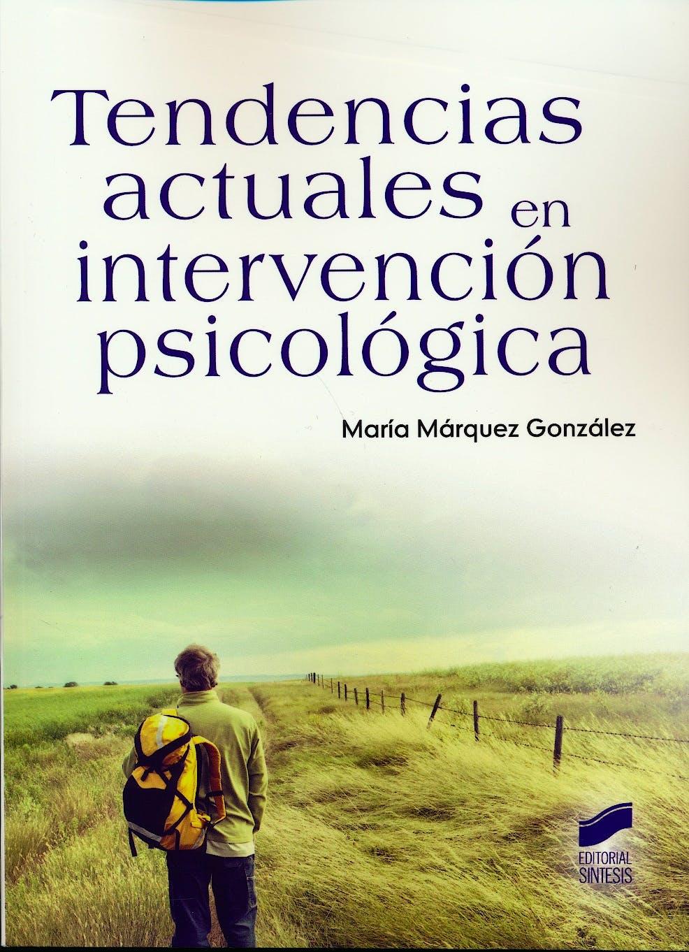 Portada del libro 9788490772843 Tendencias Actuales en Intervención Psicológica