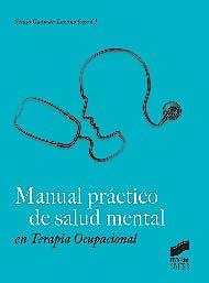 Portada del libro 9788490772850 Manual Práctico de Salud Mental en Terapia Ocupacional