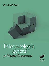 Portada del libro 9788490772867 Psicopatología General en Terapia Ocupacional