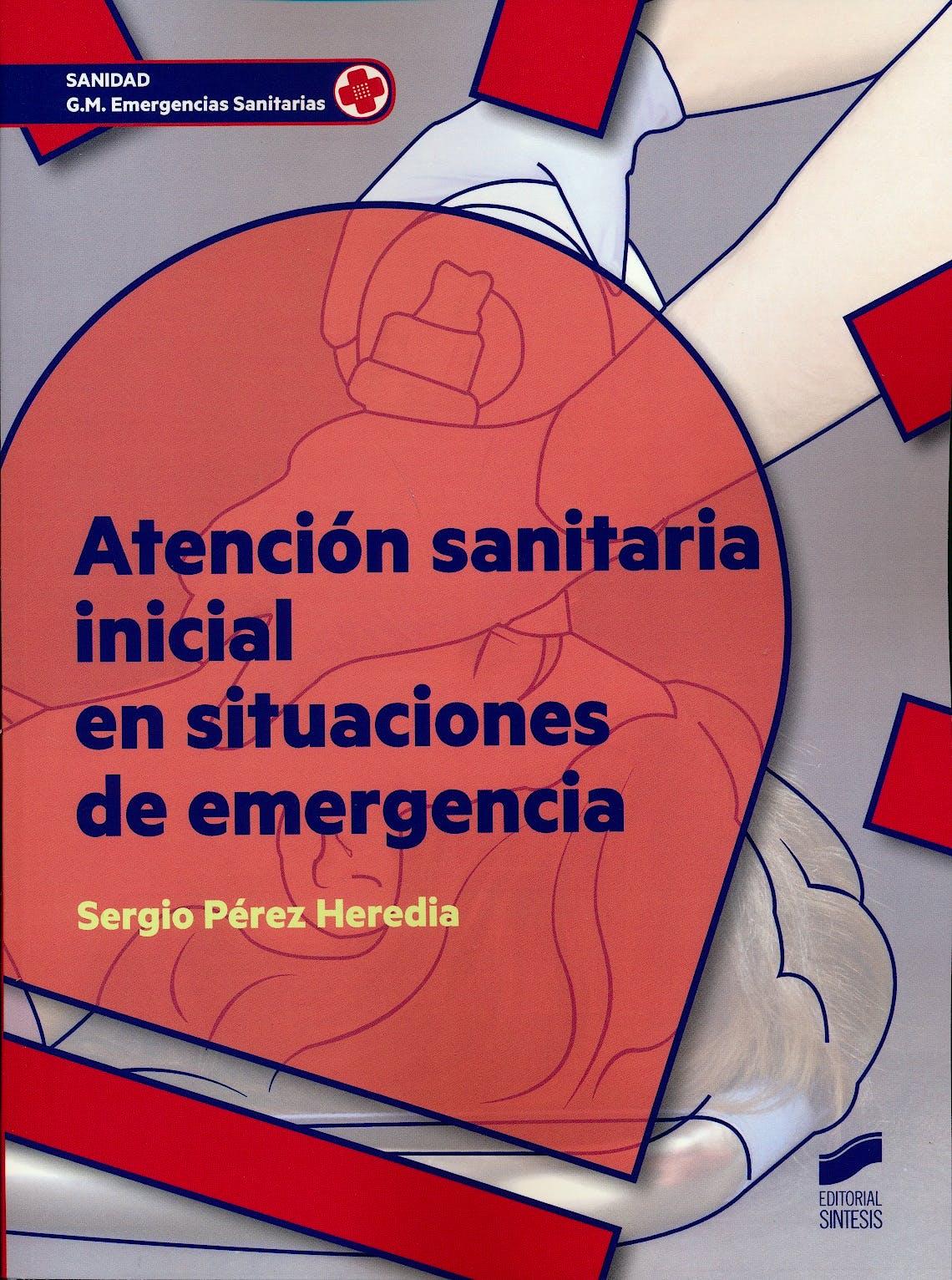 Portada del libro 9788490772928 Atención Sanitaria Inicial en Situaciones de Emergencia (Grado Medio Emergencias Sanitarias)
