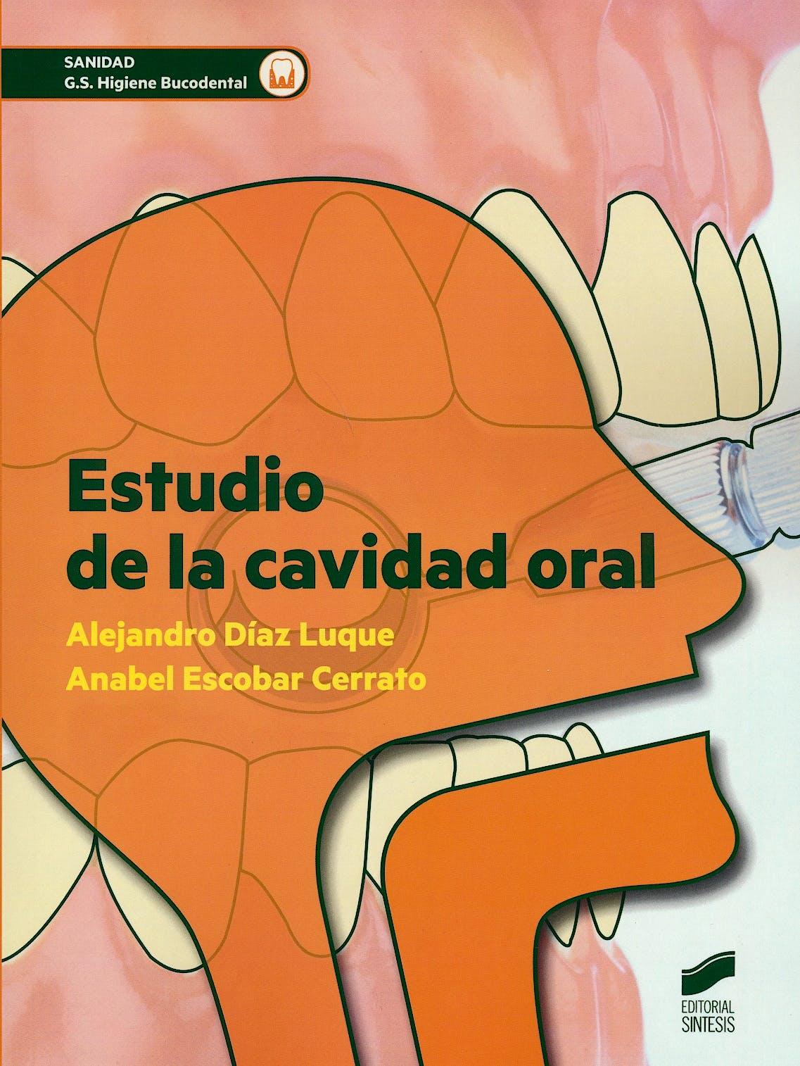 Portada del libro 9788490772942 Estudio de la Cavidad Oral (Grado Superior Higiene Bucodental)