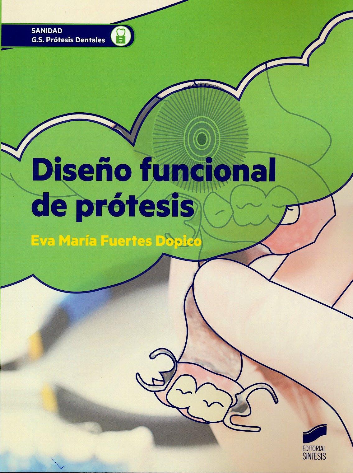 Portada del libro 9788490773192 Diseño Funcional de Prótesis (Grado Superior Prótesis Dentales)