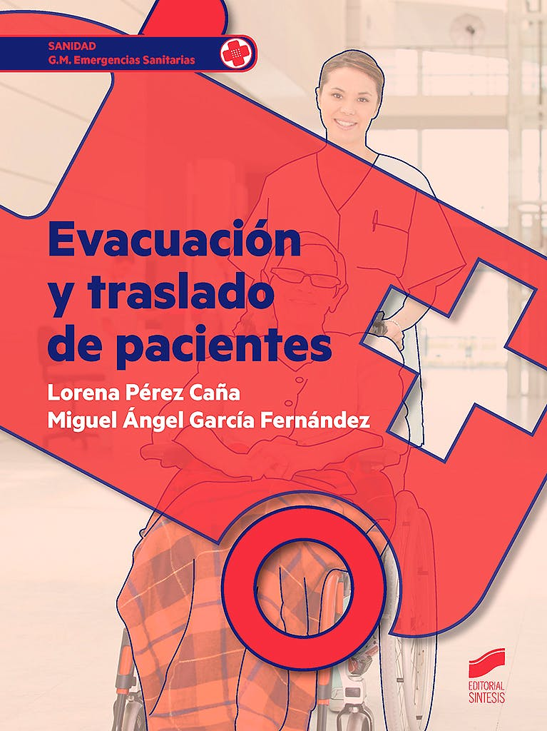 Portada del libro 9788490773406 Evacuación y Traslado de Pacientes (Grado Medio Emergencias Sanitarias)