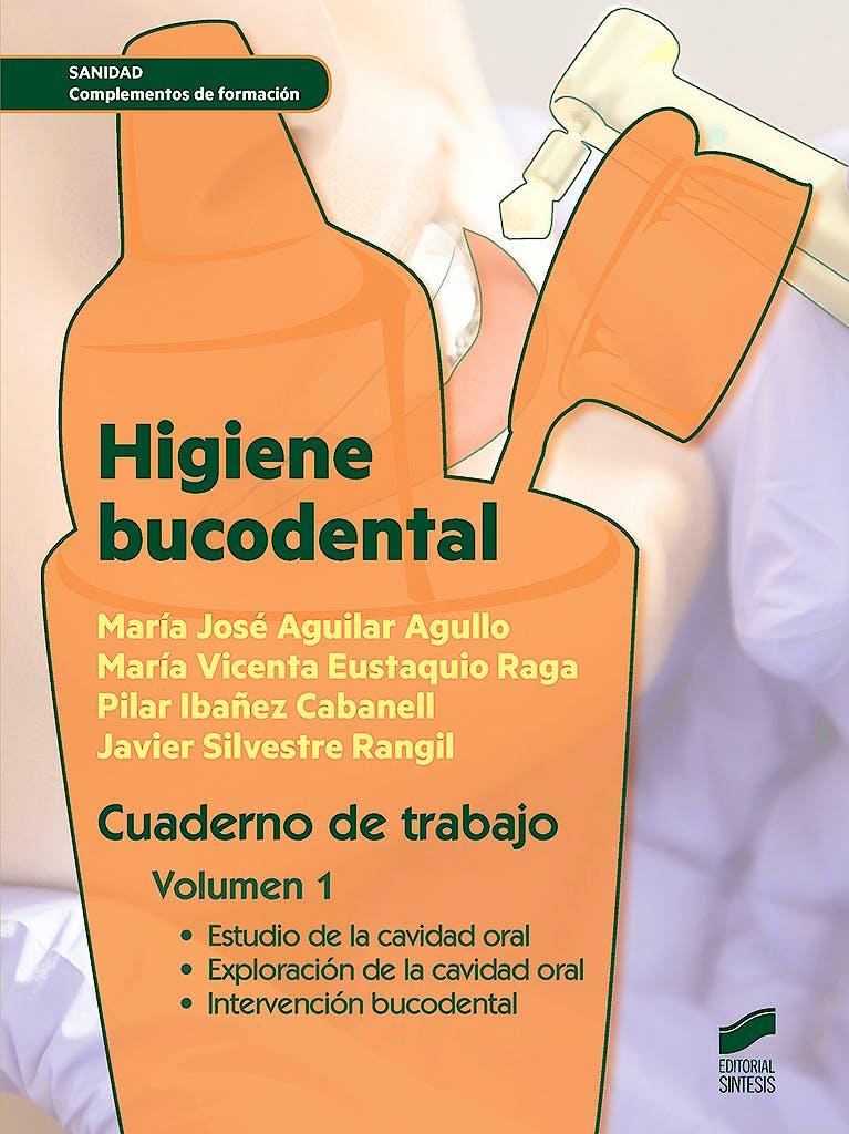 Portada del libro 9788490773505 Higiene Bucodental. Cuaderno de Trabajo' Vol. 1 (Complementos de Formación)