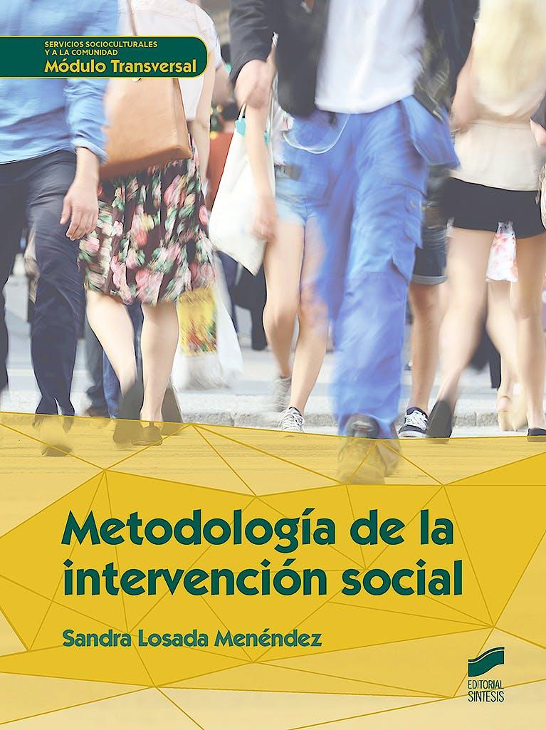 Portada del libro 9788490773550 Metodología de la Intervención Social