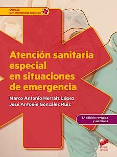 Portada del libro 9788490773642 Atención Sanitaria Especial en Situaciones de Emergencia (Grado Medio Emergencias Sanitarias)