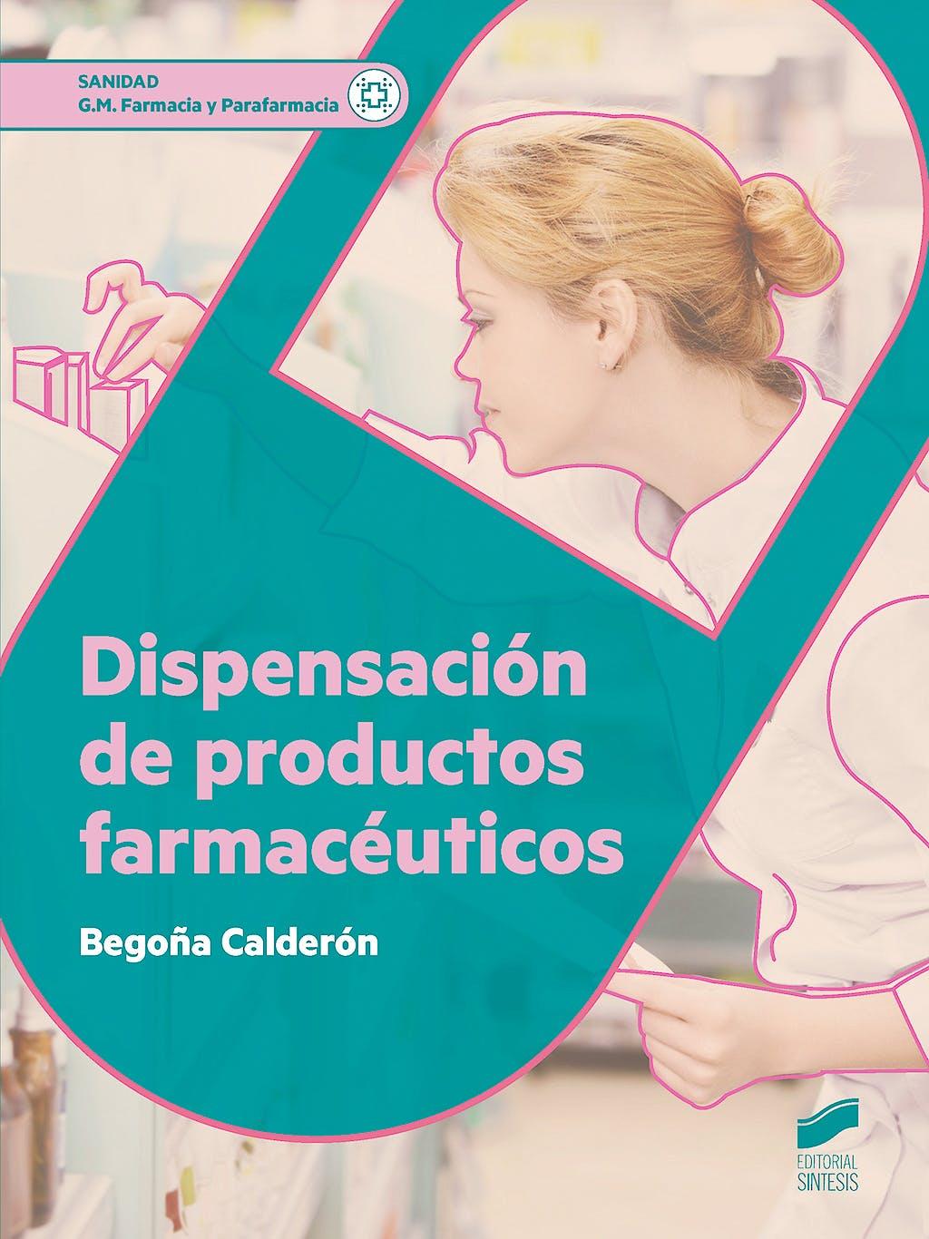 Portada del libro 9788490773659 Dispensación de Productos Farmacéuticos (Grado Medio Farmacia y Parafarmacia)
