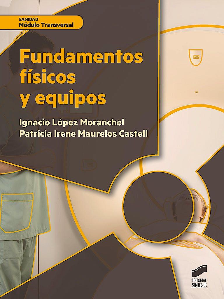 Portada del libro 9788490773680 Fundamentos Físicos y Equipos (Modulo Transversal)
