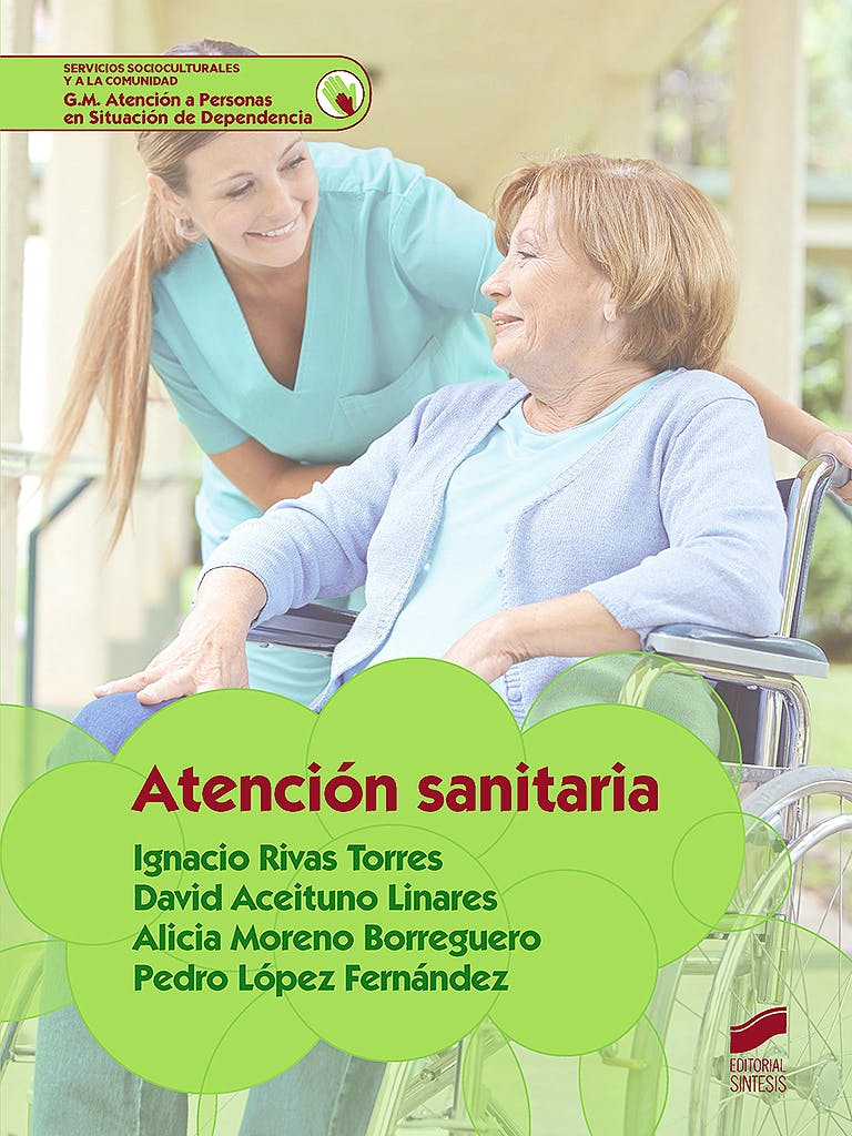 Portada del libro 9788490773819 Atención Sanitaria (Grado Medio Atención a Personas en Situación de Dependencia)