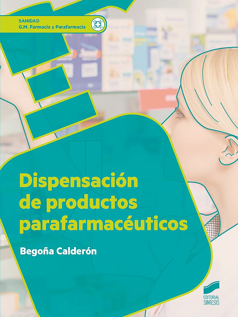Portada del libro 9788490773918 Dispensación de Productos Parafarmacéuticos (Grado Medio Farmacia y Parafarmacia)
