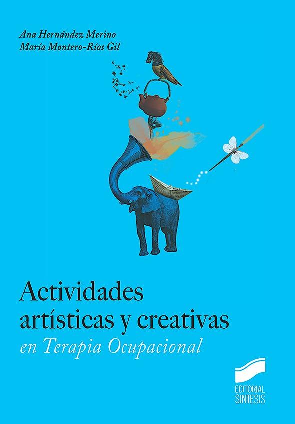 Portada del libro 9788490774090 Actividades Artisticas y Creativas en Terapia Ocupacional