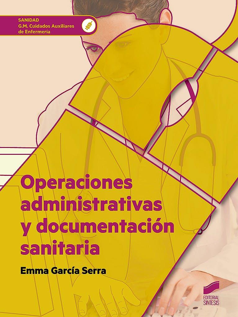Portada del libro 9788490774557 Operaciones Administrativas y Documentación Sanitaria (Grado Medio Cuidados Auxiliares de Enfermería)
