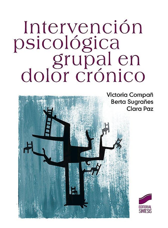 Portada del libro 9788490774571 Intervencion Psicologica Grupal en Dolor Cronico