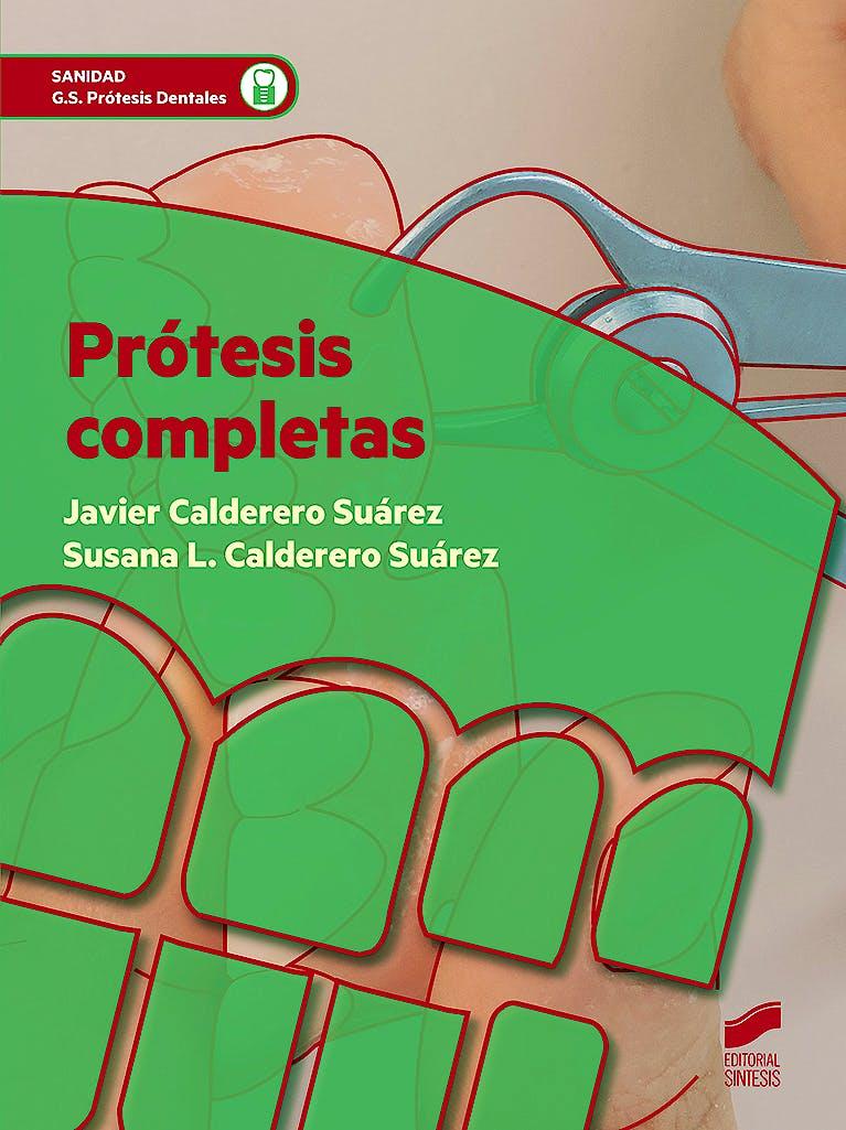Portada del libro 9788490774854 Prótesis Completas (Grado Superior Prótesis Dentales)