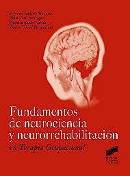 Portada del libro 9788490776230 Fundamentos de Neurociencia y Neurorrehabilitacion en Terapia Ocupacional (Ebook)