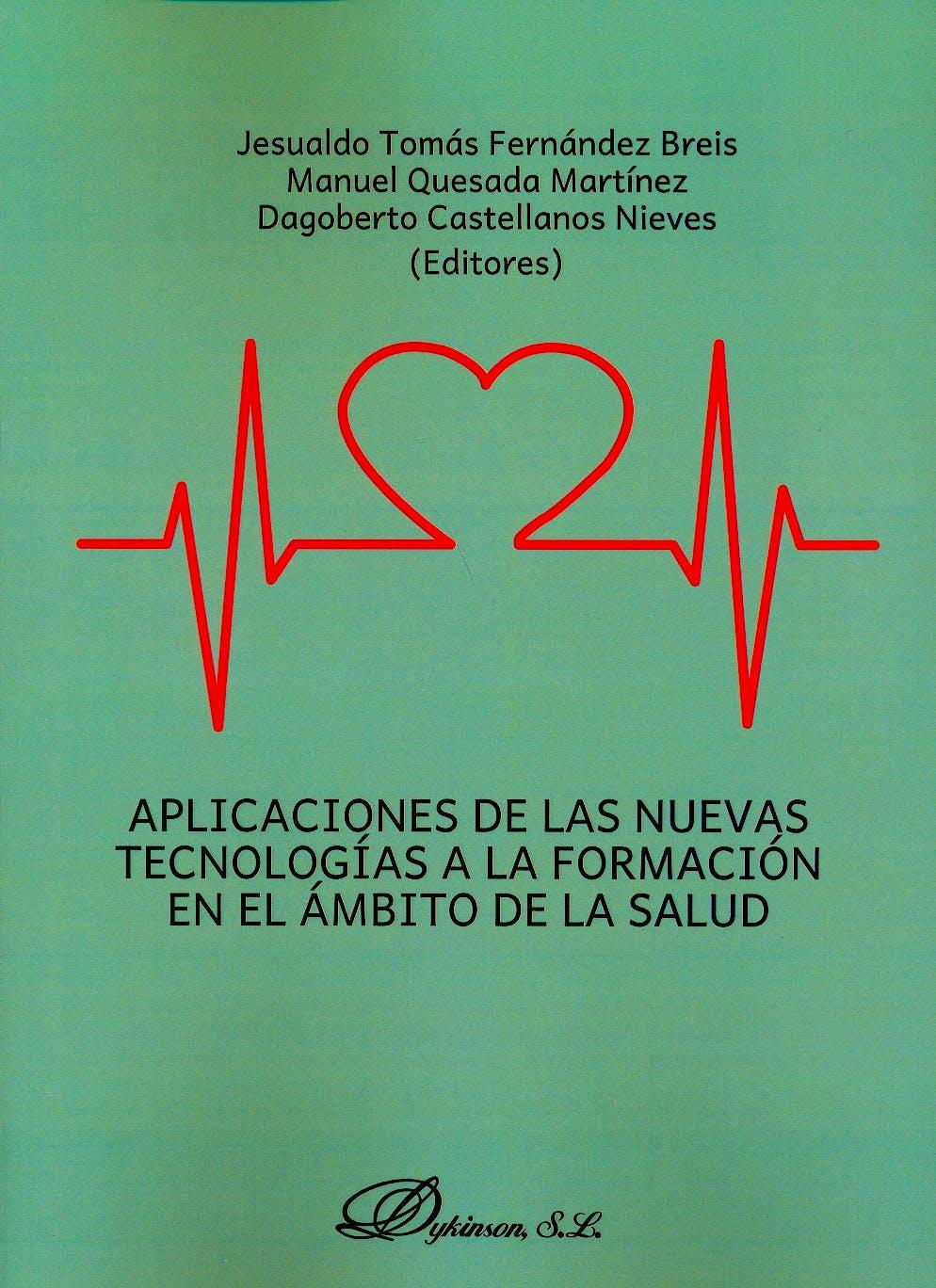 Portada del libro 9788490856000 Aplicaciones de las Nuevas Tecnologías a la Formación en el Ámbito de la Salud