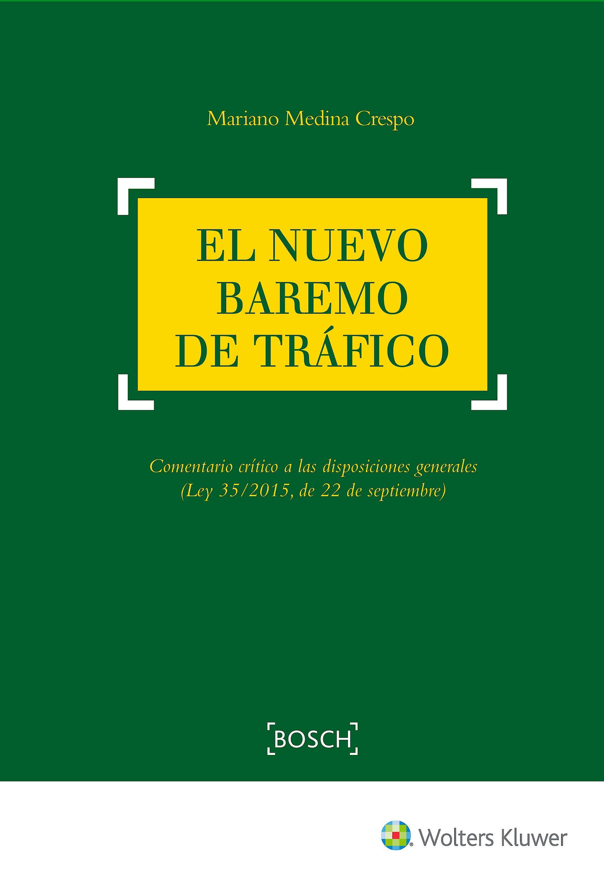 Portada del libro 9788490901786 El Nuevo Baremo de Tráfico. Comentario Crítico a las Disposiciones Generales (Ley 35/2015, de 22 de Septiembre)