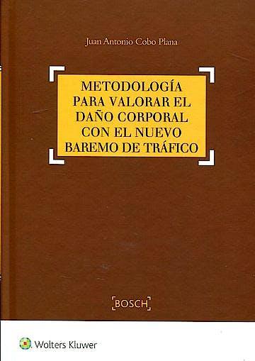 Portada del libro 9788490902684 Metodología para Valorar el Daño Corporal y el Nuevo Baremo de Tráfico