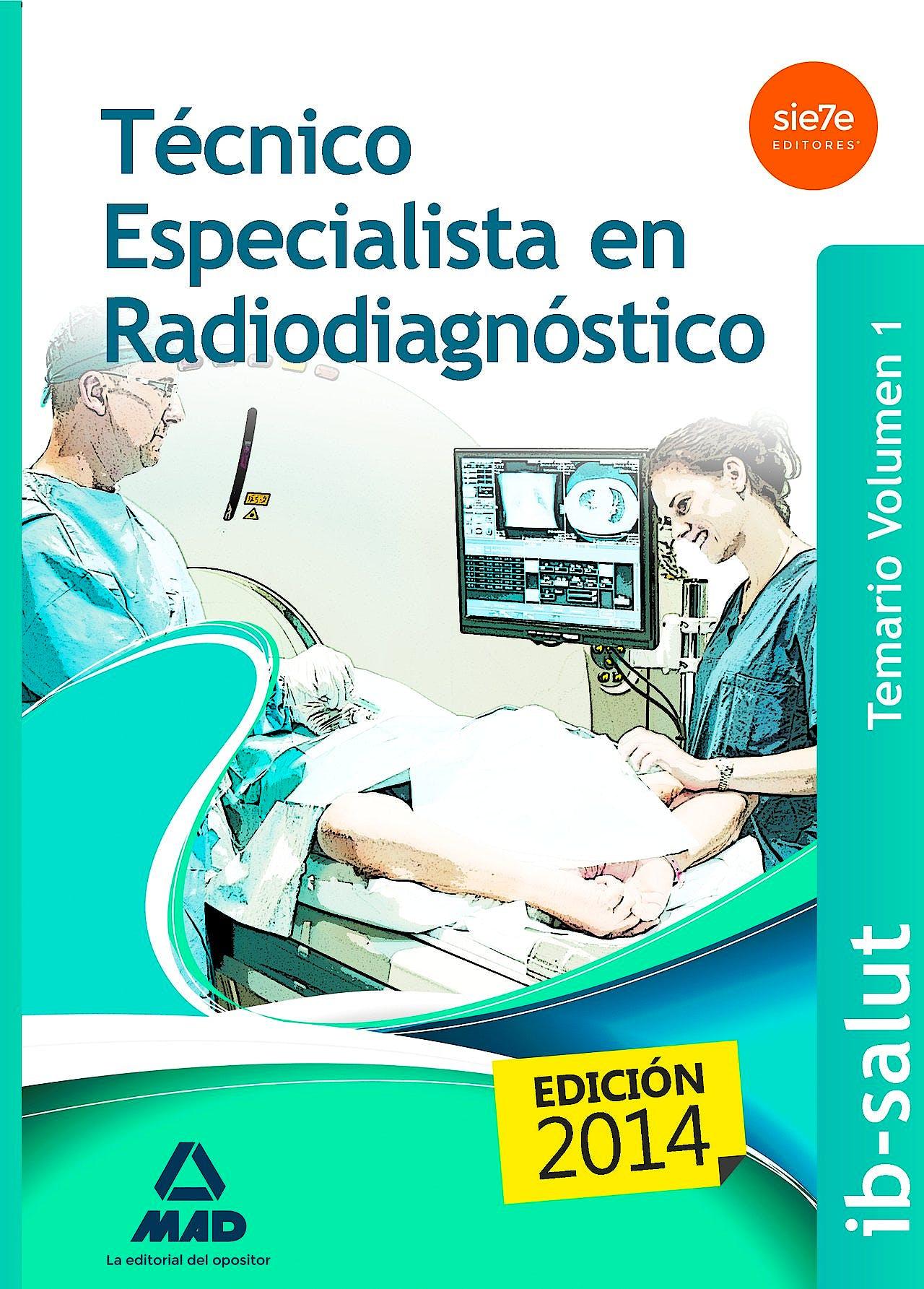 Portada del libro 9788490931011 Tecnico Especialista en Radiodiagnostico. Servei de Salut de Les Illes Balears (Ib-Salut). Temario, Vol. 1