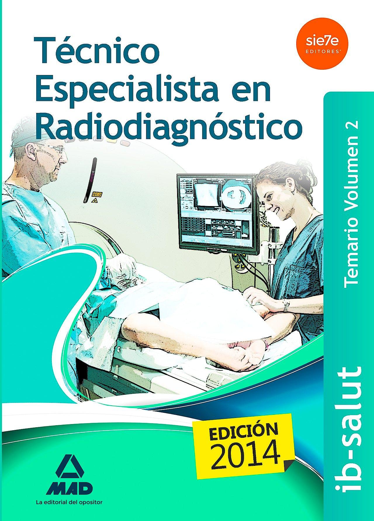 Portada del libro 9788490931455 Tecnico Especialista en Radiodiagnostico Servicio de Salud de las Illes Balears (Ib-Salut). Temario, Vol. 2