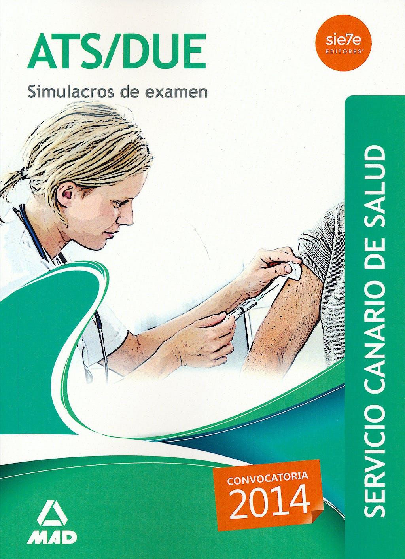 Portada del libro 9788490931844 Ats/due Servicio Canario de Salud (Scs). Simulacros de Examen