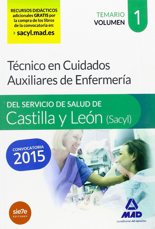 Portada del libro 9788490933305 Técnico en Cuidados Auxiliares de Enfermería del Servicio de Salud de Castilla y León (SACYL). Temario, Vol. 1