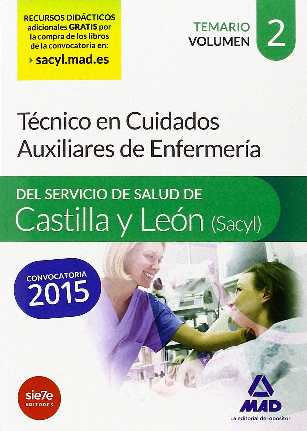 Portada del libro 9788490933312 Técnico en Cuidados Auxiliares de Enfermería del Servicio de Salud de Castilla y León (SACYL). Temario, Vol. 2