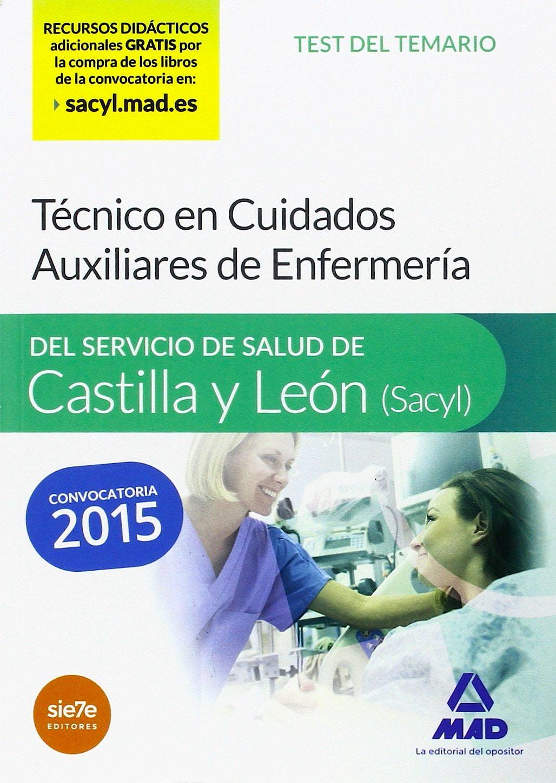 Portada del libro 9788490933541 Técnico en Cuidados Auxiliares de Enfermería del Servicio de Salud de Castilla y León (SACYL). Test del Temario