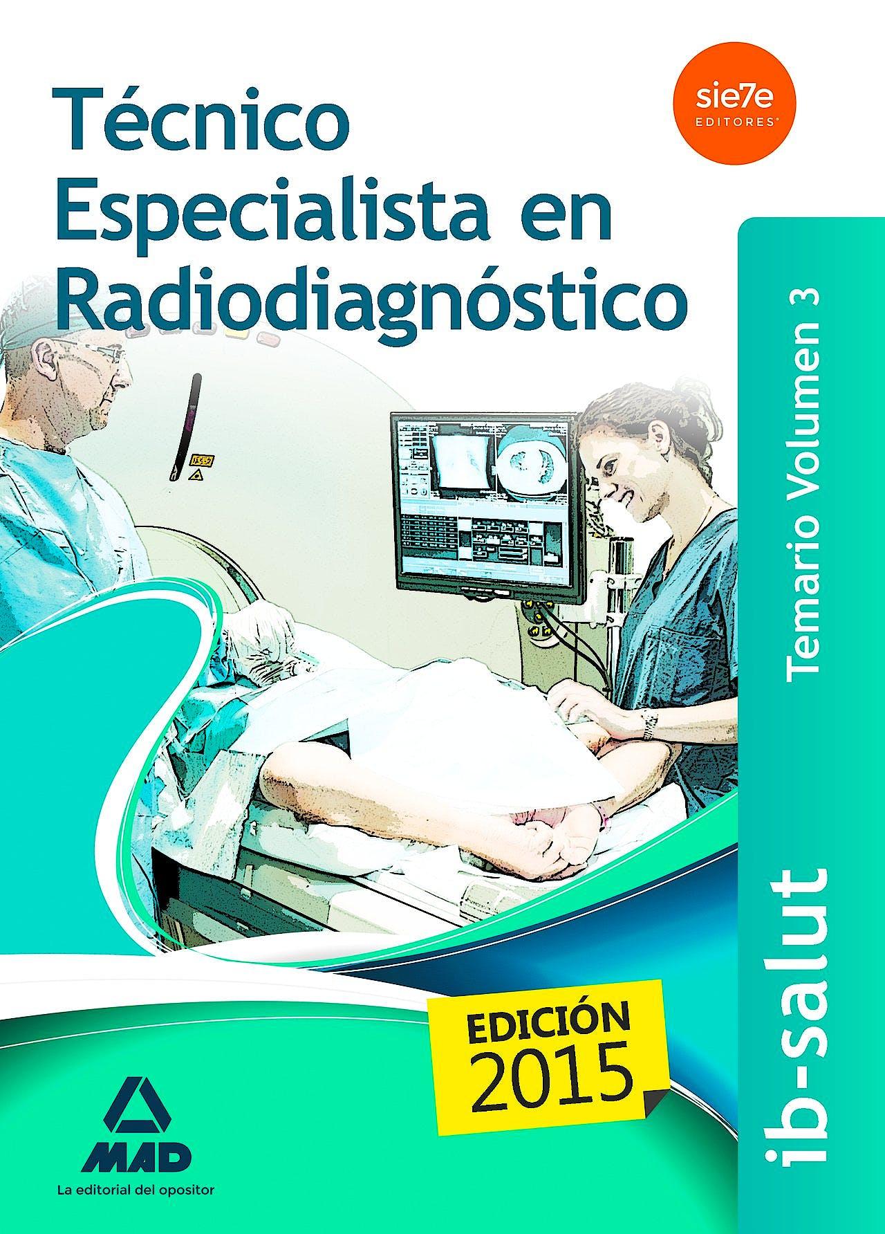 Portada del libro 9788490934296 Tecnico Especialista en Radiodiagnostico Servicio de Salud de las Illes Balears (Ib-Salut). Temario, Vol. 3