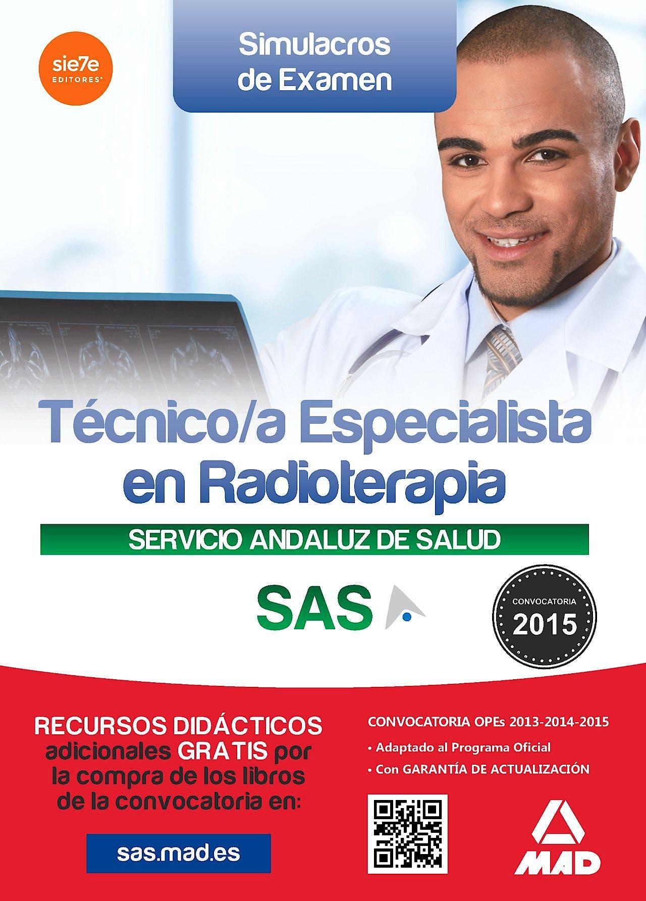 Portada del libro 9788490934555 Tecnico/a Especialista en Radioterapia Servicio Andaluz de Salud (Sas). Simulacros de Examen