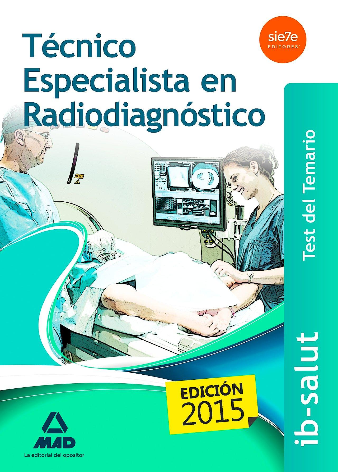 Portada del libro 9788490935316 Tecnico Especialista en Radiodiagnostico Servicio de Salud de las Illes Balears (Ib-Salut). Test del Temario