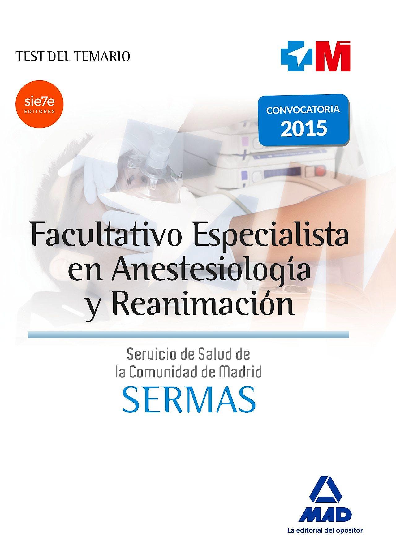 Portada del libro 9788490935507 Facultativo Especialista en Anestesiología y Reanimación Servicio Madrileño de Salud (SERMAS). Test del Temario