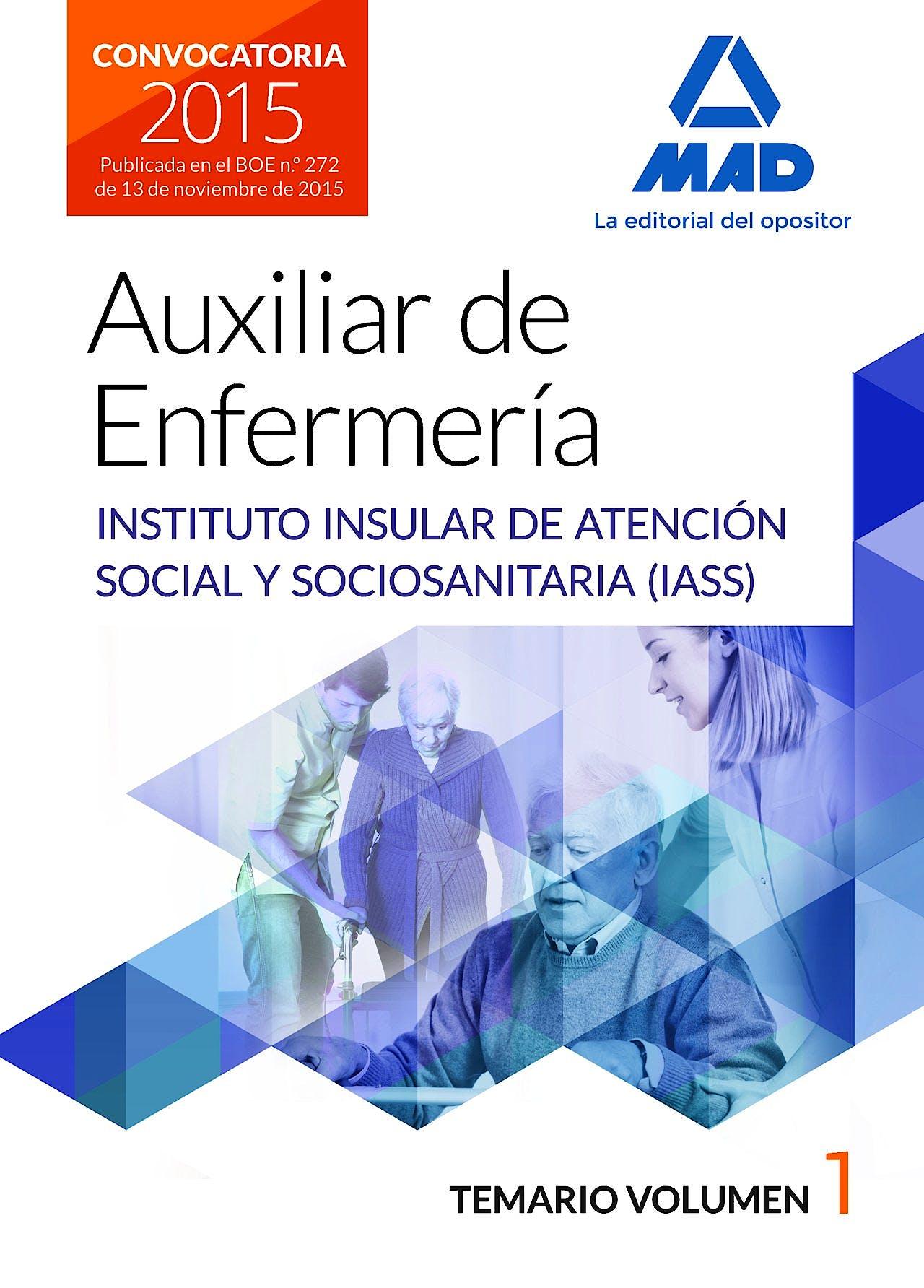 Portada del libro 9788490935934 Auxiliar de Enfermería Instituto Insular de Atención Social y Sociosanitaria (IASS). Temario, Vol. 1