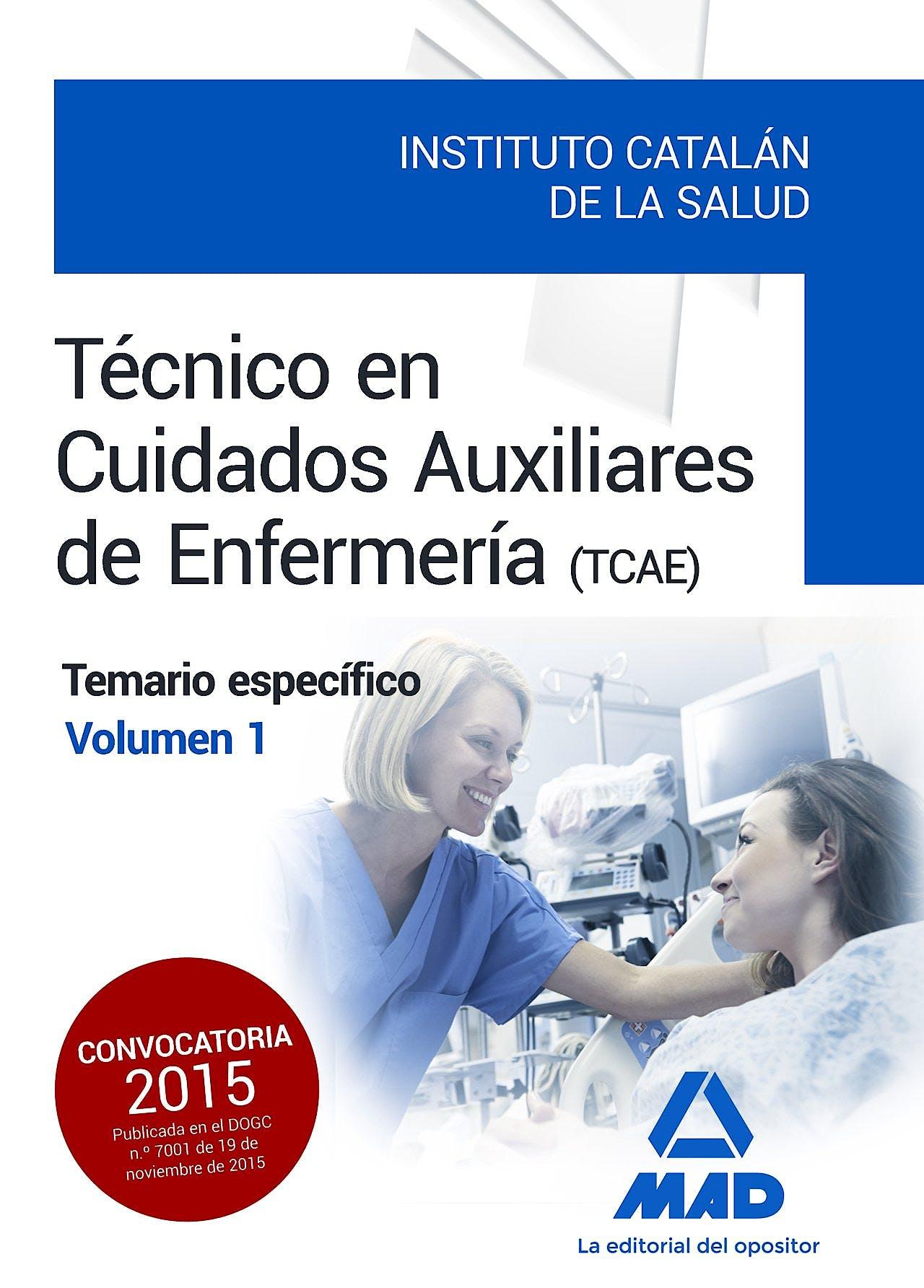 Portada del libro 9788490936023 Tecnico en Cuidados Auxiliares de Enfermeria Instituto Catalan de la Salud. Temario Especifico, Vol. 1