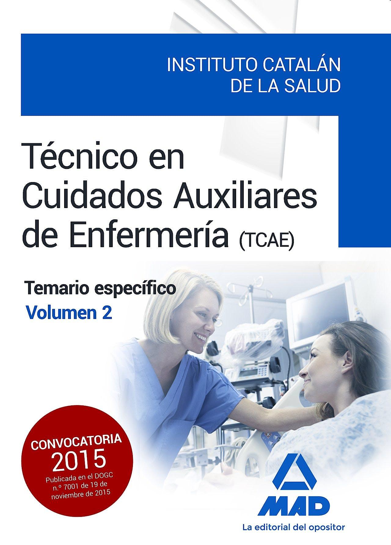 Portada del libro 9788490936030 Tecnico en Cuidados Auxiliares de Enfermeria Instituto Catalan de la Salud (Tcae). Temario Especifico, Vol. 2
