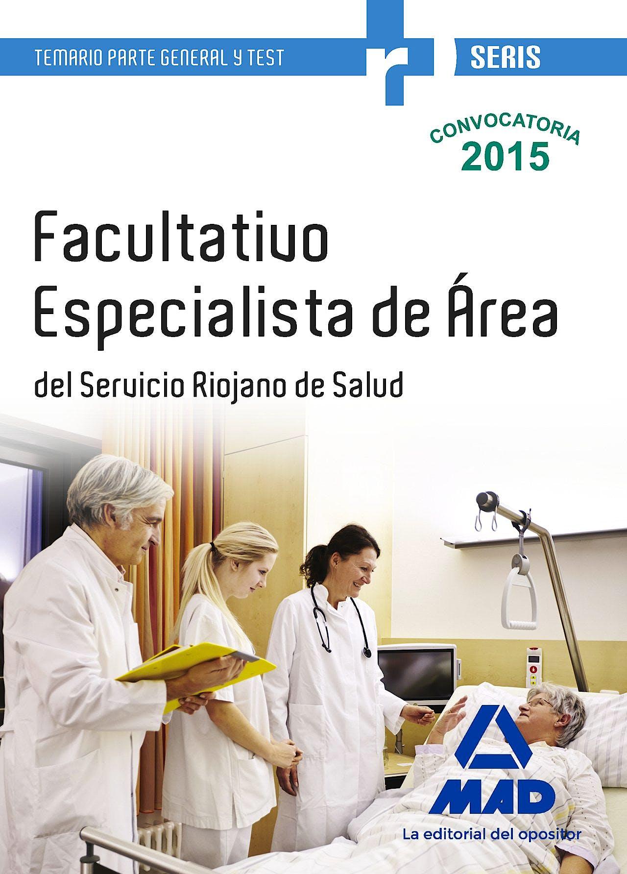 Portada del libro 9788490936078 Facultativo Especialista de Area del Servicio Riojano de Salud. Temario Parte General y Test