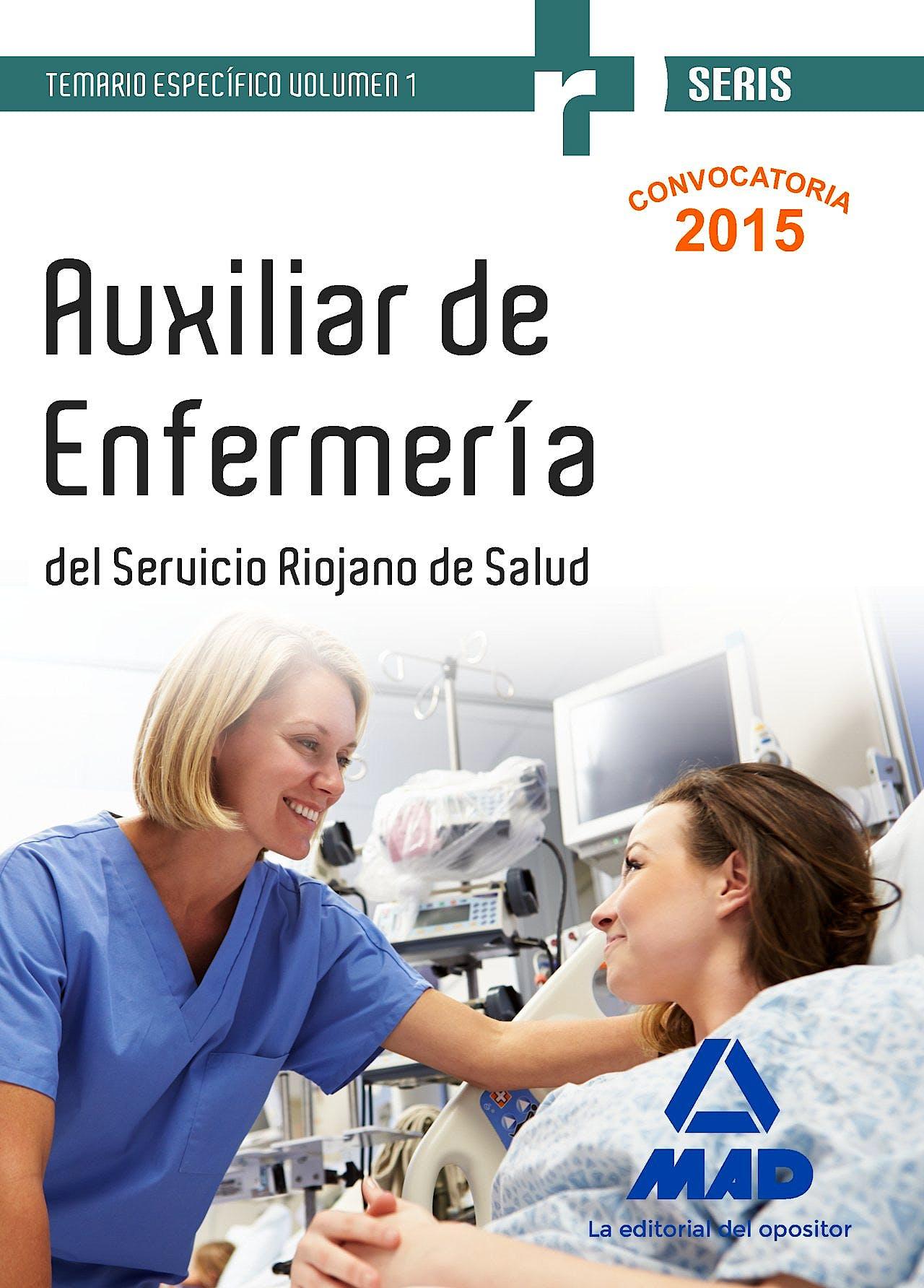 Portada del libro 9788490936214 Auxiliar de Enfermeria del Servicio Riojano de Salud. Temario Especifico, Vol. 1