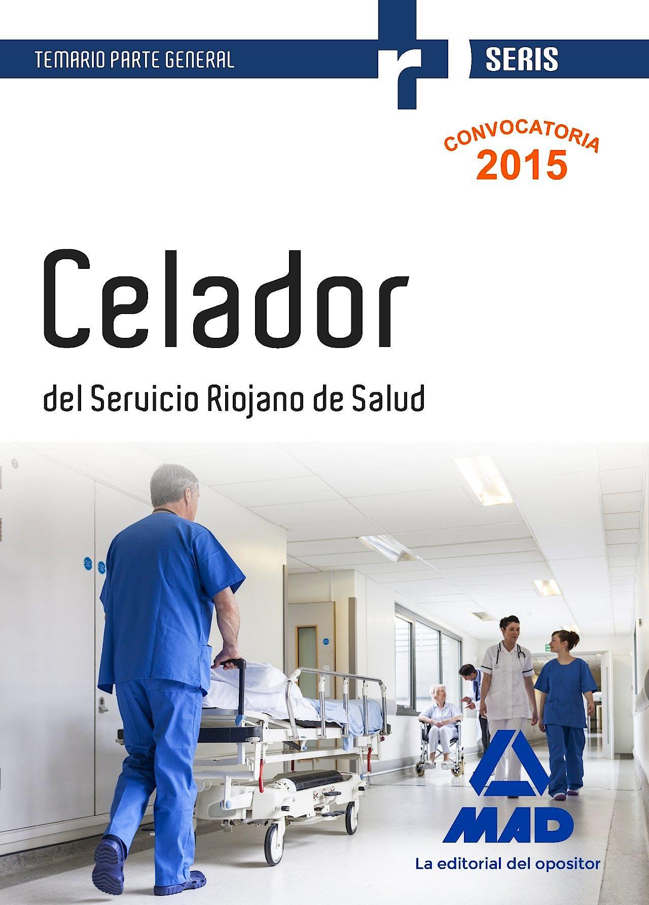 Portada del libro 9788490936276 Celador del Servicio Riojano de Salud. Temario Parte General