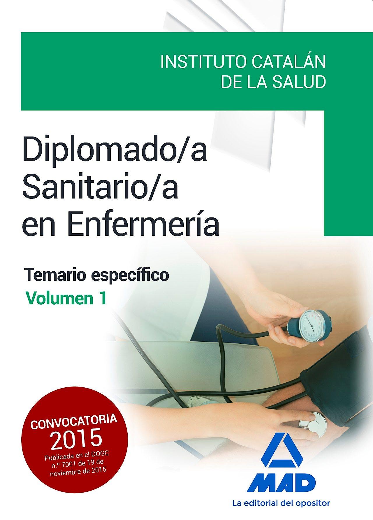Portada del libro 9788490936344 Diplomado/a Sanitario/a en Enfermeria Instituto Catalan de la Salud. Temario Especifico, Vol. 1