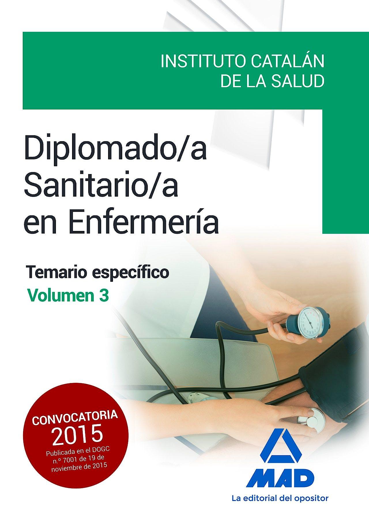 Portada del libro 9788490936368 Diplomado/a Sanitario/a en Enfermeria Instituto Catalan de la Salud. Temario Especifico, Vol. 3