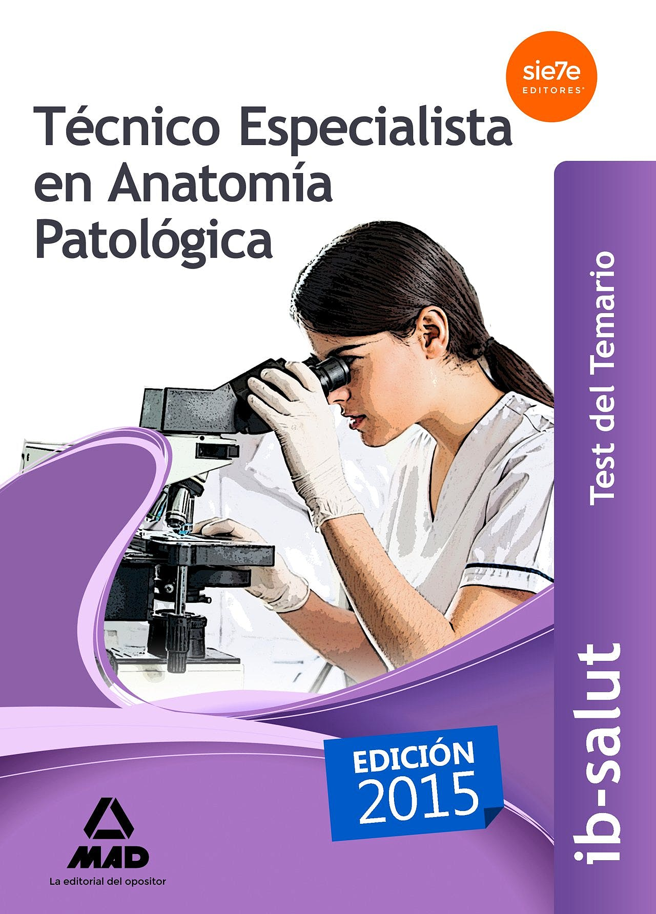 Portada del libro 9788490936443 Técnico Especialista en Anatomía Patológica Servicio de Salud de Illes Balears (Ib-Salut). Test del Temario