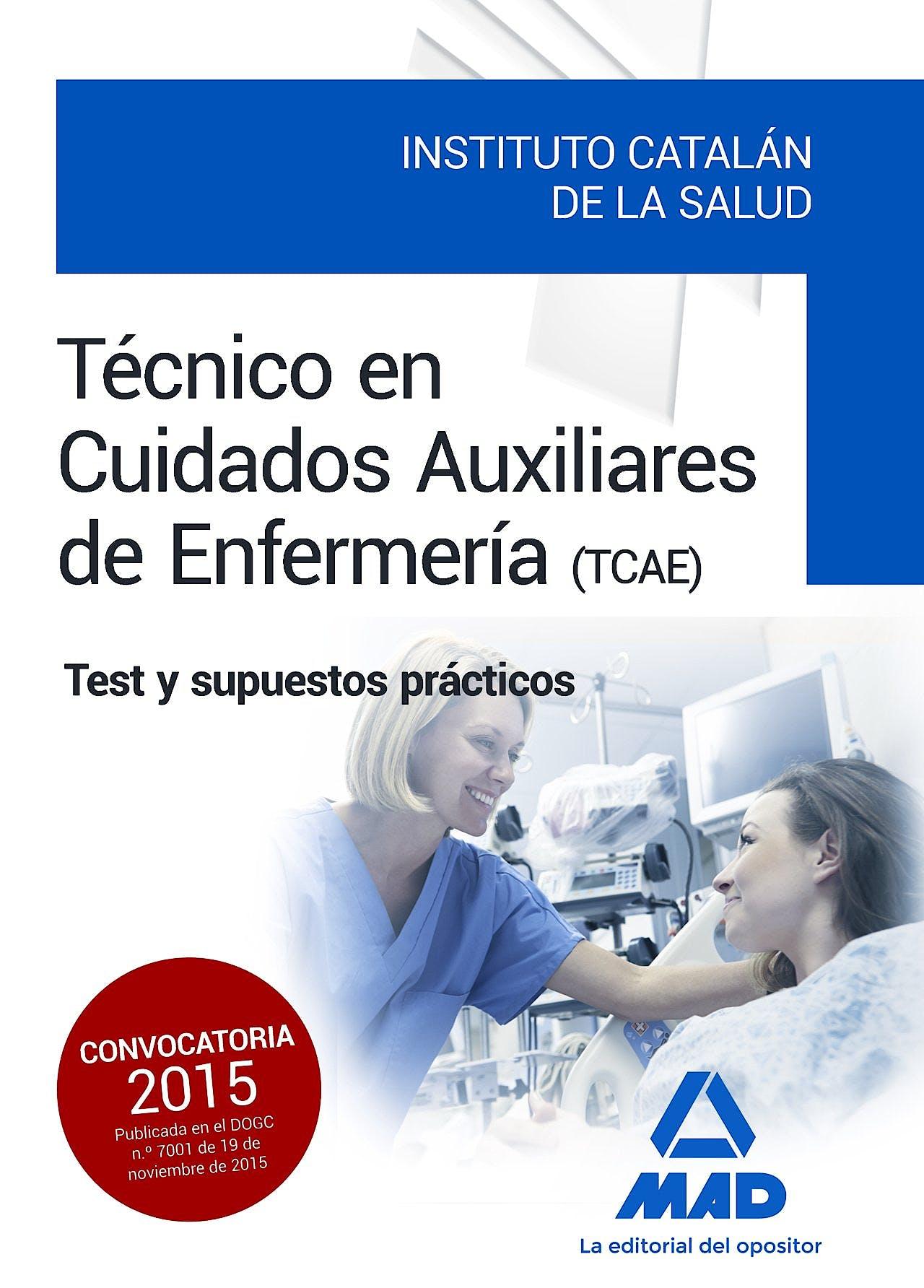 Portada del libro 9788490936450 Tecnico en Cuidados Auxiliares de Enfermeria Instituto Catalan de la Salud (Tcae). Test y Supuestos Practicos