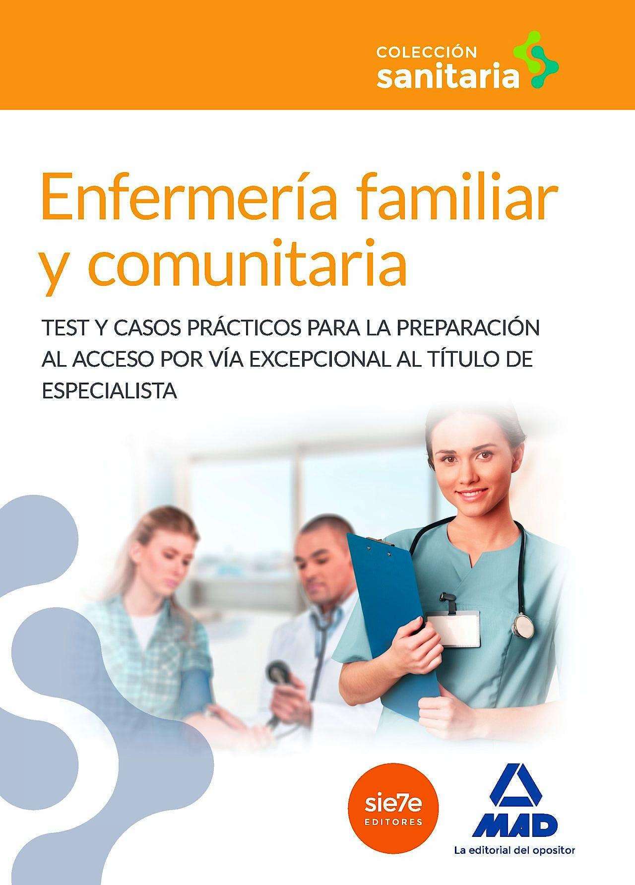Portada del libro 9788490937006 Enfermería Familiar y Comunitaria. Test y Casos Prácticos para la Preparación al Acceso por Vía Excepcional al Titulo de Especialista