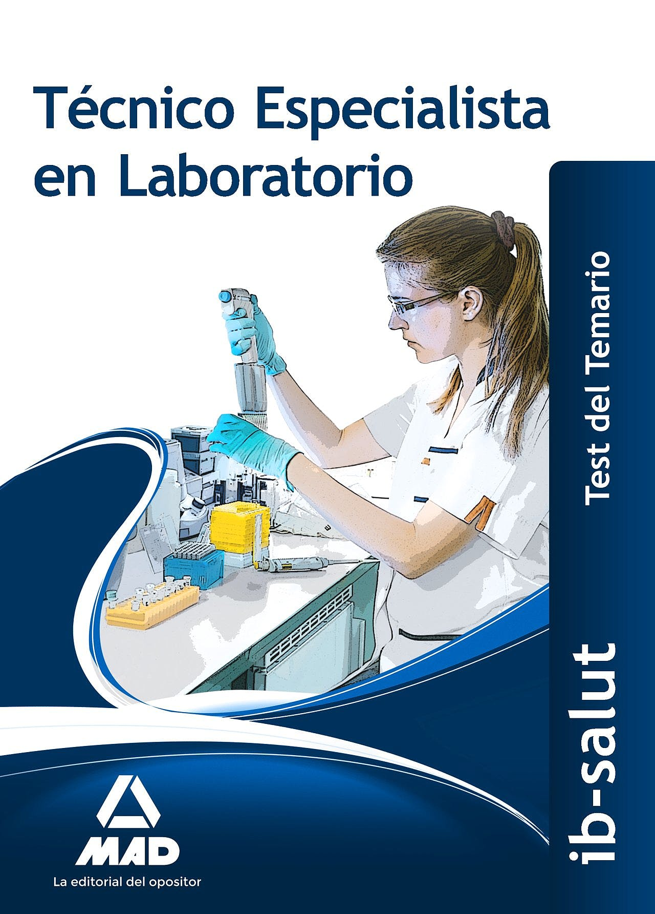 Portada del libro 9788490937556 Técnico Especialista en Laboratorio Servicio de Salud de Illes Balears (Ib-Salut). Test del Temario